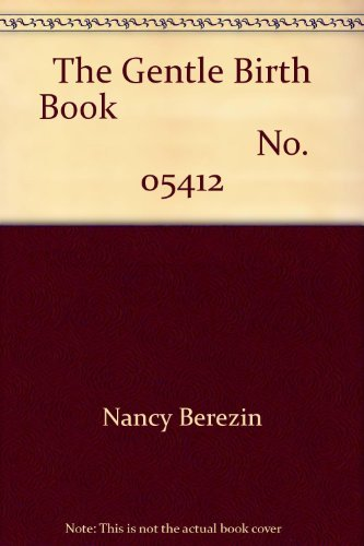 9780671242992: The Gentle Birth Book: A Practical Guide to Leboyer Family-Centered Delivery
