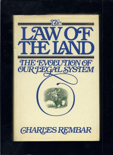 9780671243227: The Law of the Land: The Evolution of Our Legal System