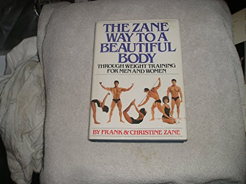 9780671243678: The Zane Way to a Beautiful Body Through Weight Training for Men and Women
