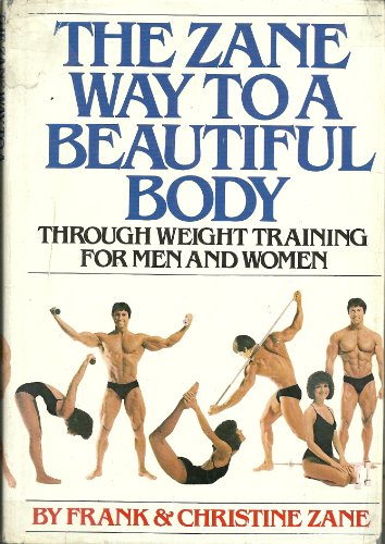 9780671243678: The Zane Way to a Beautiful Body Through Weight Training for Men and Women