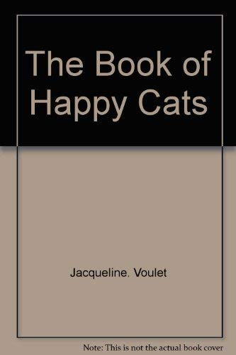 The Book of Happy Cats: Voulet, Jacqueline