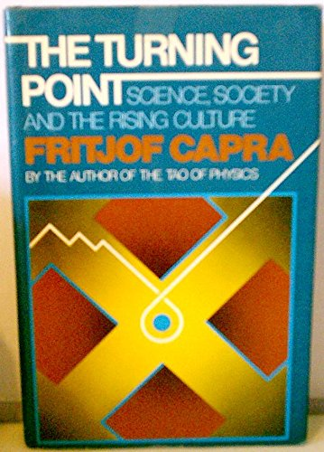 THE TURNING POINT Science, Society, and the Rising Culture