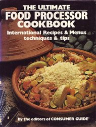 9780671245917: The Ultimate Food Processor Cookbook: International Recipes & Menus