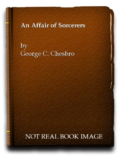 An Affair of Sorcerers (Signed): Chesbro, George