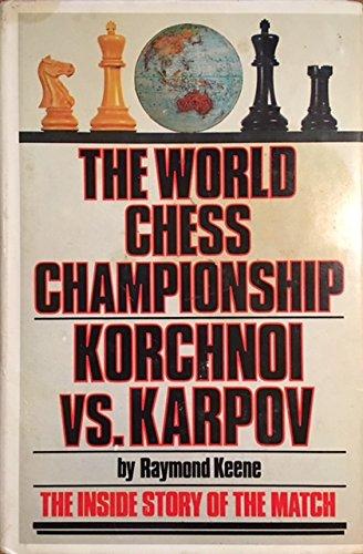 9780671246471: The World Chess Championship: Korchnoi Vs. Karpov: The Inside Story of the Ma...