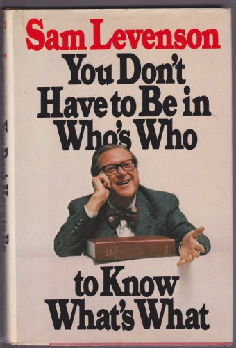 You Don't Have to Be in Who's Who to Know What's What: Levenson, Sam