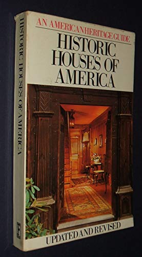 9780671247119: Historic Houses of America (An American Heritage Guide); Updated & Revised