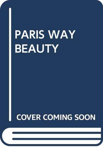 9780671247232: The Paris Way of Beauty