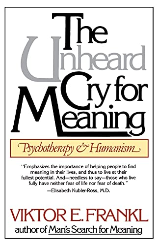 9780671247362: The Unheard Cry for Meaning: Psychotherapy and Humanism