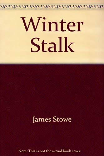 Winter Stalk: stowe, James l.