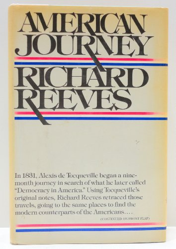 American Journey: Traveling With Tocqueville in Search of Democracy in America: Reeves, Richard