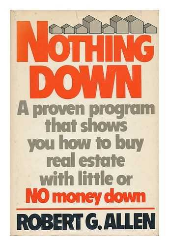 Nothing Down; How to Buy Real Estate with Little or No Money Down