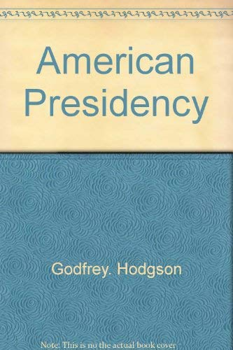 All Things to All Men: The False Promise of the Modern American Presidency