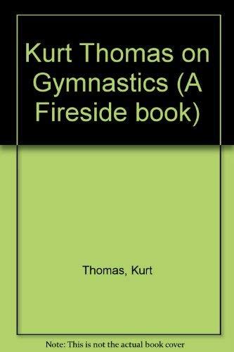 9780671247980: Kurt Thomas on Gymnastics (A Fireside book)