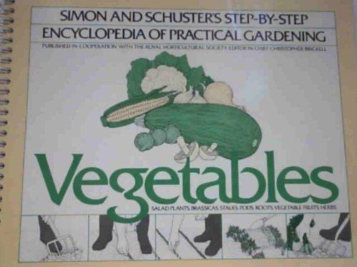 Vegetables: Salad Plants, Brassicas, Stalks, Pods, Roots,: Tony Biggs