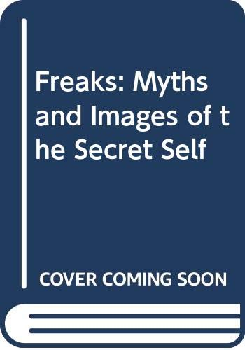 9780671248475: Freaks: Myths and Images of the Secret Self