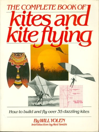 9780671248529: The Complete Book of Kites and Kite Flying: How to Build and Fly over 35 Dazzling Kites