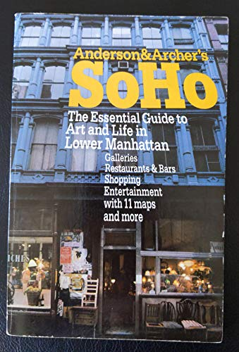 9780671248598: Anderson & Archer's Soho: The Essential Guide to Art and Life in Lower Manhattan