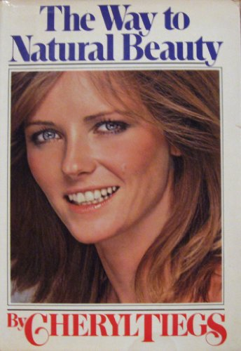 The Way to Natural Beauty (SIGNED To Joan): Cheryl Tiegs; Vicki Lindner
