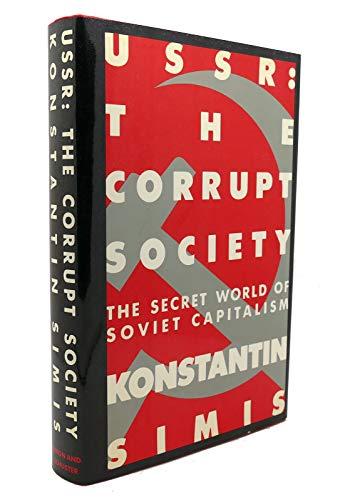 9780671250034: USSR: The Corrupt Society: The Secret World of Soviet Capitalism