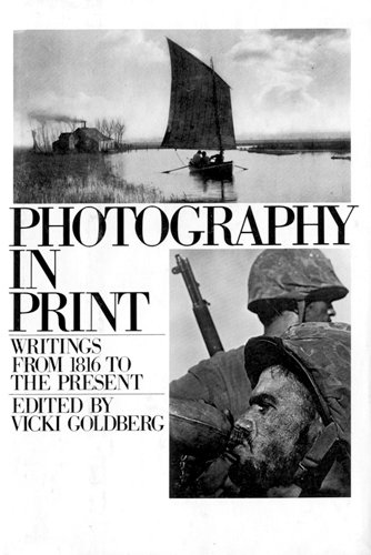 PHOTOGRAPHY IN PRINT (A Touchstone book): Vicki goldberg