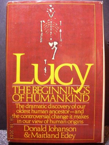 Lucy: The Beginnings of Humankind: Donald C Johanson;