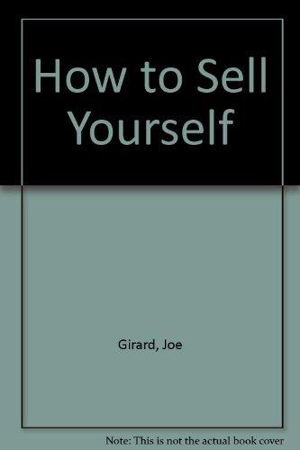 How to Sell Yourself: Girard, Joe