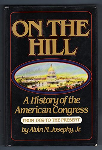 9780671250485: On the Hill: A History of the American Congress