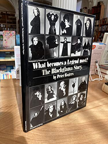 What Becomes a Legend Most? : The Blackglama Story: Rogers, Peter; Avedon, Richard (photos)