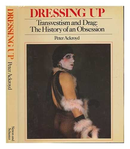 Dressing Up, Transvestism and Drag: The History of an Obsession