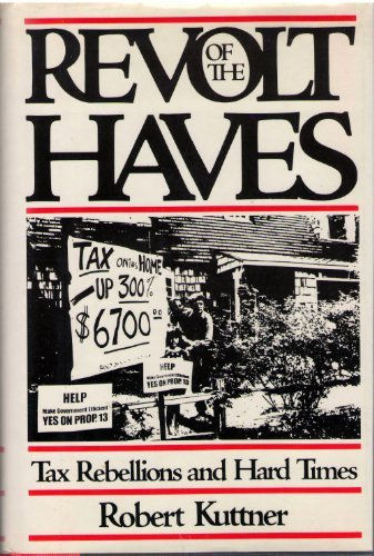 9780671250997: Revolt of the Haves: Tax Rebellions and Hard Times