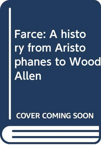 Farce: A history from Aristophanes to Woody Allen (0671251481) by Albert Bermel