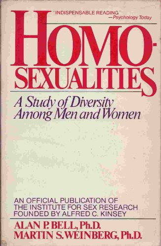 Homosexualities: A Study of Diversity Among Men: Ph.D. Alan P.