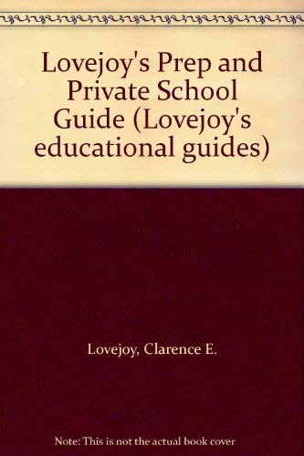 9780671252854: Lovejoy's Prep and Private School Guide (Lovejoy's educational guides)