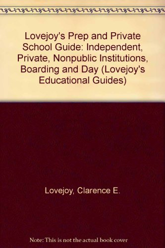 9780671252861: Lovejoy's Prep and Private School Guide: Independent, Private, Nonpublic Institutions, Boarding and Day (Lovejoy's Educational Guides)