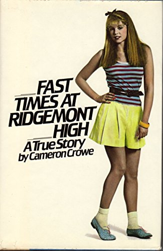 Fast Times at Ridgemont High : A: Cameron crowe