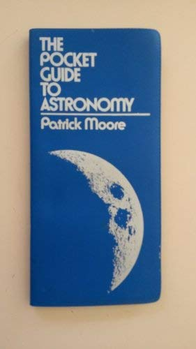 The Pocket Guide to Astronomy (A Fireside book) (9780671253097) by Moore, Patrick