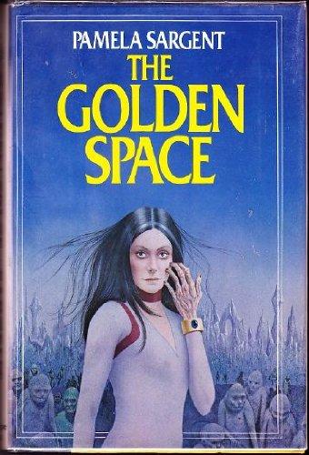 GOLDEN SPACE: Pamela sargent