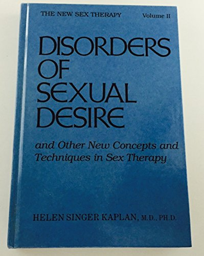 Disorders of Sexual Desire: Dr.helen singer kaplan