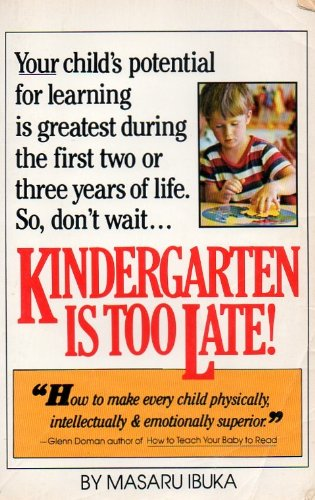 Kindergarten Is Too Late!: Masaru ibuka