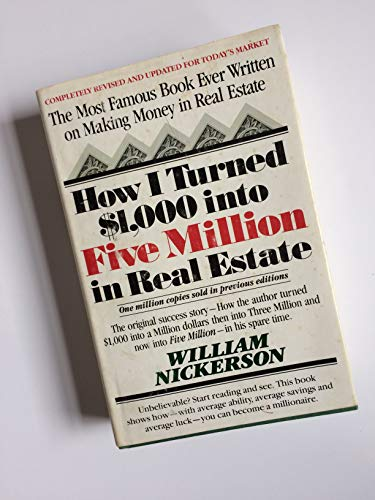 How I Turned $1,000 into Five Million in Real Estate in My Spare Time: Nickerson, William