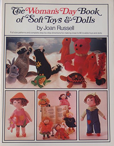 The Woman's Day Book of Soft Toys and Dolls (Fireside Books (Holiday House)) (0671254030) by Joan Russell