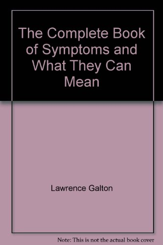 9780671254575: THE COMPLETE BOOK OF SYMPTOMS & WHAT THEY CAN MEAN (Fireside Books (Holiday House))