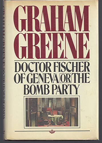 9780671254674: Doctor Fischer of Geneva or the Bomb Party