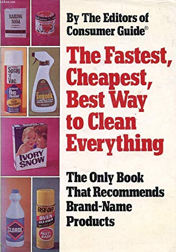 9780671255008: Fastest, Cheapest, Best Way to Clean Everything. by the Eds of Consumer Guide
