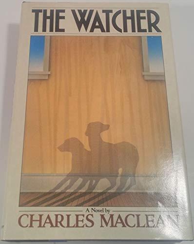The watcher: A novel: Maclean, Charles