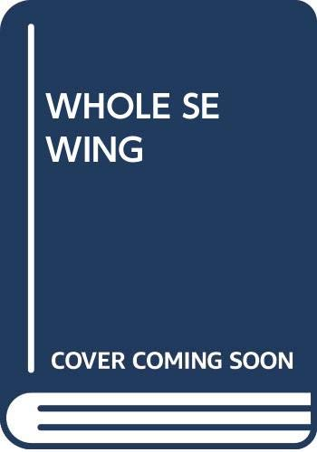 Whole Sewing: Consumer guide magazine