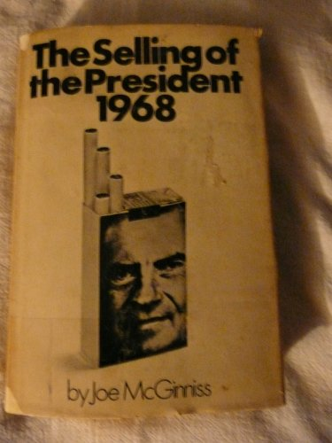 The Selling of the President 1968: Joe mcginnis