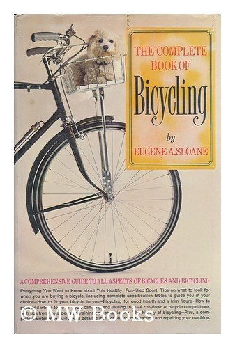 The complete book of bicycling, by Eugene A. Sloane