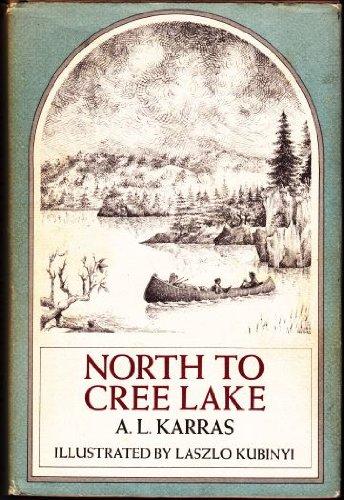 North to Cree Lake: A. L Karras